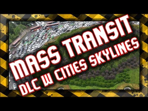🔥 Cities Skylines / DLC Mass Transit / Recenzja