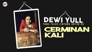Dewi Yull - Cerminan Kali (Official Audio)