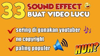 33 SOUND EFFECT LUCU || NO COPYRIGHT!