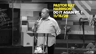 11.15.20 - Do It Again Pt. 1 - Pastor Ray Harrison