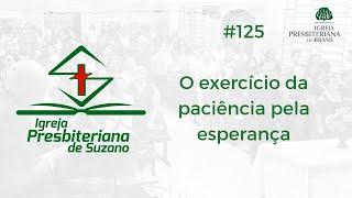 28/08/20 - O exercício da paciência pela esperança - Rm.8.24,25