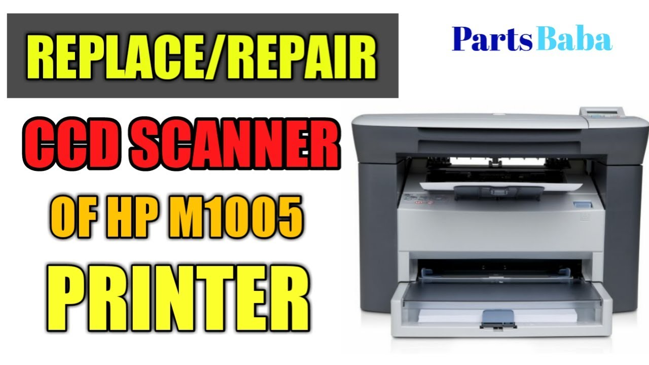 How to fix printer HP M1005 CCD Scanner problem solution in Hindi by  partsbaba