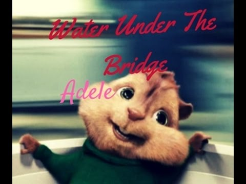Water Under The Bridge - Adele - Cover Chipmunks