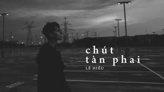 | Lyricvideo |  Chút tàn phai - Lê Hiếu