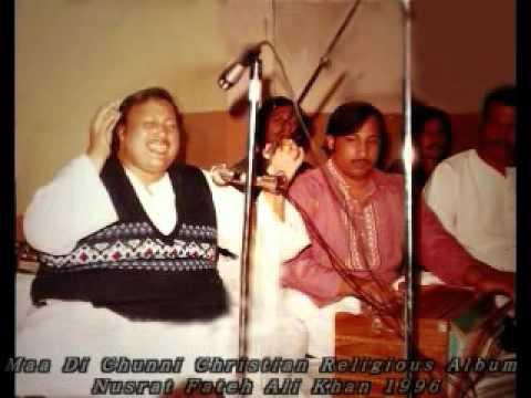 Maa Di Chunni Di Chawien Nusrat Fateh Ali khan Christian Geet Zaboor