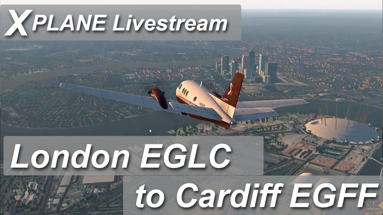 X-plane 11 [Livestream] EGLC London City | EGFF Cardiff | King Air C90  Sightseeing over london