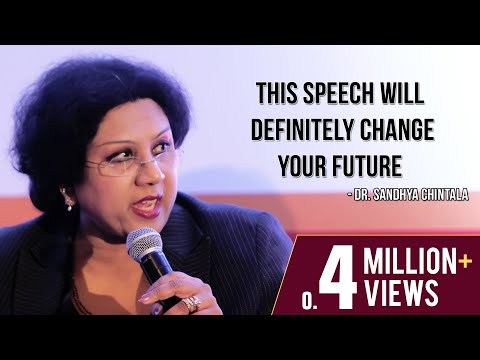 This speech will definitely change your Future - Dr Sandhya Chintala