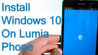 How To Install Windows 10 On Any Windows Phones [Tutorial Video]