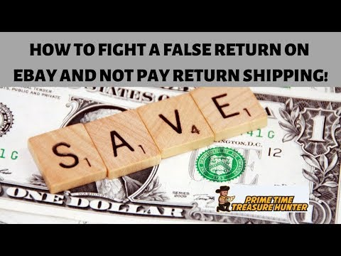 How To Fight A False Return On Ebay And NOT Pay Return Shipping!