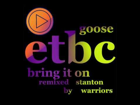 Goose - Bring It On (Stanton Warriors Remix)