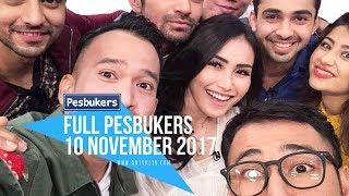 Download Video FULL PESBUKERS 10 NOVEMBER 2017 MP3 3GP MP4