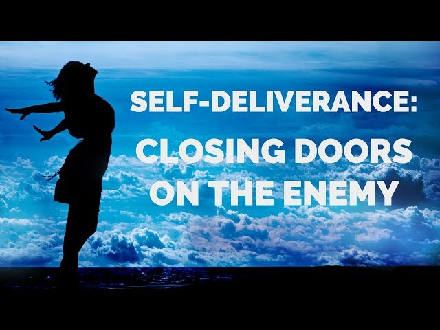 A Prayer to Close Doors to the Enemy | Self-Deliverance Prayers