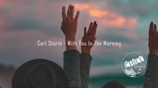 Carl Storm - With You In The Morning