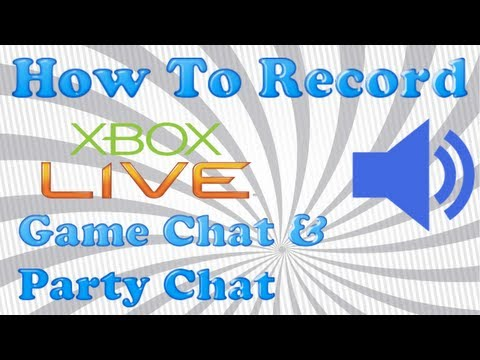 How To Record Xbox 360 Game & Party Chat W/ HD PVR, Elgato, Roxio, Dazzle & All Capture Cards - 2013