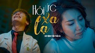Bệnh Viện Thần Ái OST - Hồi Ức Xa Lạ (Nguyễn Duy Anh)