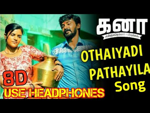 🎧8d😍-othaiyadi-pathayila(8d-audio-song)-❣kanaa❣-tamil-8d-songs-i-8d-music-t-series