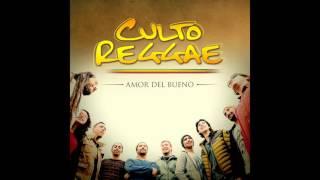 Culto Reggae - Amor del bueno (DISCO COMPLETO)