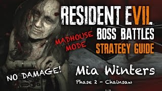 Resident Evil 7 Mia Boss Walkthrough - How To Beat Chainsaw Mia | Madhouse Mode/No Damage