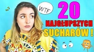 20 NAJGŁUPSZYCH SUCHARÓW !