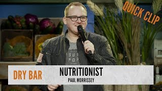 Going To A Nutritionist. Paul Morrissey