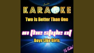 Two Is Better Than One (In the Style of Boys Like Girls) (Karaoke Version)