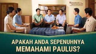 KENANGAN MENYAKITKAN - Klip Film(3)Apakah Anda Sepenuhnya Memahami Paulus?
