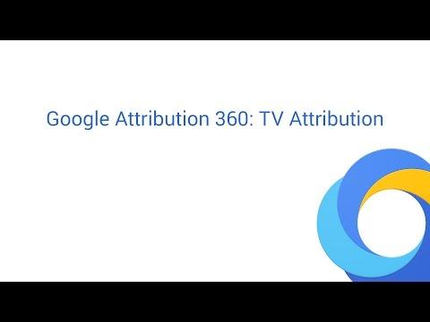 Google Attribution 360: TV Attribution