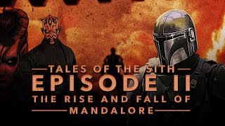 Tales of the Sith: Ep II - The Rise and Fall of Mandalore