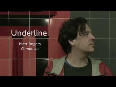 Underline, Matt Rogers, Composer