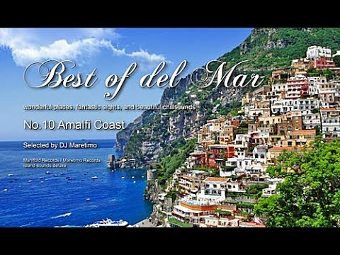 Best Of Del Mar - No.10 Amalfi Coast, Selected by DJ Maretimo, HD, 2014, Italian Chill Flight