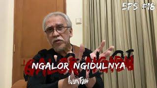 NGALOR NGIDULNYA IWAN FALS - GALANG RAMBU ANARKI | EPS. 18