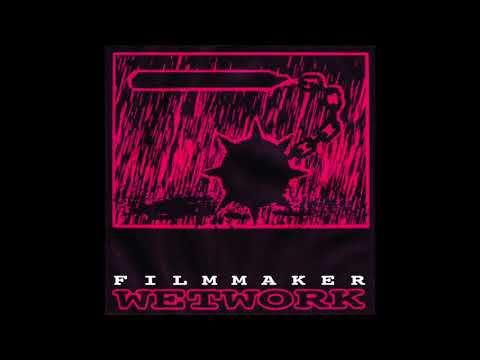 FILMMAKER - WETWORK [Full Album]