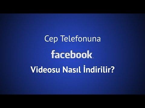 Cep Telefonuna Facebook Videosu Nasıl İndirilir?