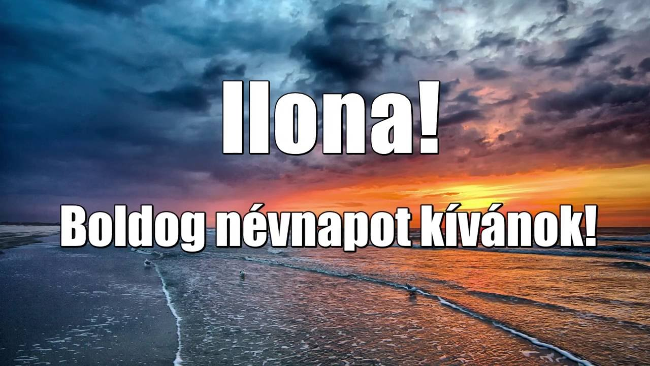 boldog névnapot ilona Boldog Névnapot Ilona   YouTube boldog névnapot ilona