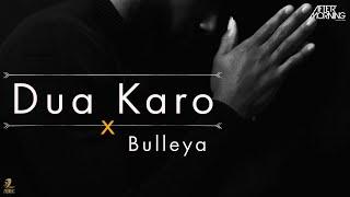 Arijit Singh: Dua Karo x Bulleya | Aftermorning Chillout Remix