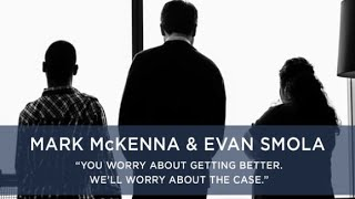 "Hurley McKenna & Mertz, P.C. Video - Mark McKenna - ""You worry about getting better. We'll worry about the case."""