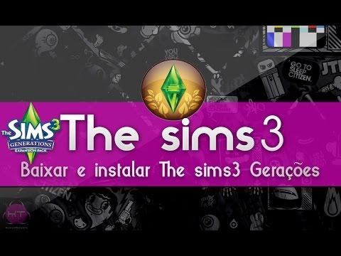 Como Baixar E Instalar The Sims 3 Gerações (Expansão) - [HD 2016] By: KarolTutors