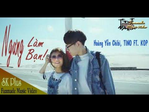[MV Fanmade] Ngưng Làm Bạn - Hoàng Yến Chibi, TINO FT. KOP