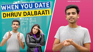 When You Date Dhruv Dal baati ft. @Pratishtha Sharma | Gaurav Arora