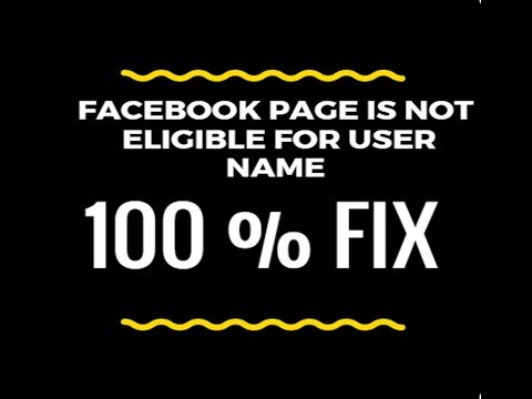 Why is my facebook page not eligible to create a username