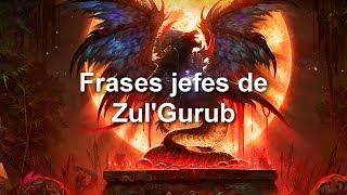 Frases Jefes de Zul'Gurub en WoW y Cataclysm - Castellano