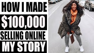 How To Make $100,000 Selling Online 2019