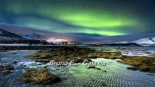 Bruno E. - Galaxia (Electronic Music, Dance Music)