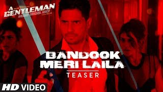 Bandook Meri Laila Song Teaser    A Gentleman - Sundar, Susheel, Risky   Sidharth   Jacqueline