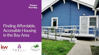 Finding Affordable, Accessible Housing in the Bay Area - Webinar Recording