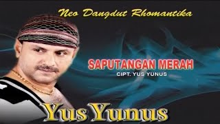 Download lagu Yus Yunus SAPUTANGAN MERAH MP3