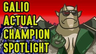 Galio ACTUAL Champion Spotlight