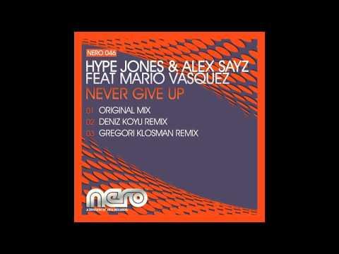 Hype Jones & Alex Sayz feat. Mario Vasquez - Never Give Up (Deniz Koyu Remix)