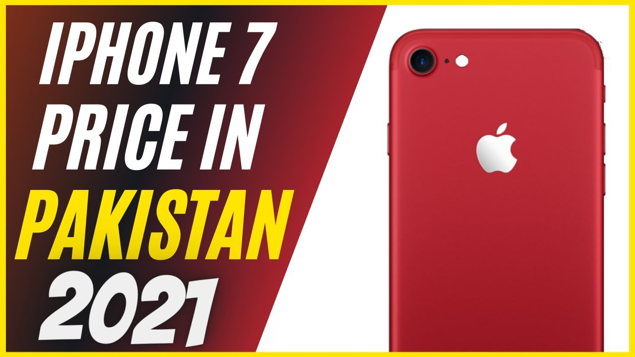iPhone 7 Price in Pakistan 2021 - YouTube