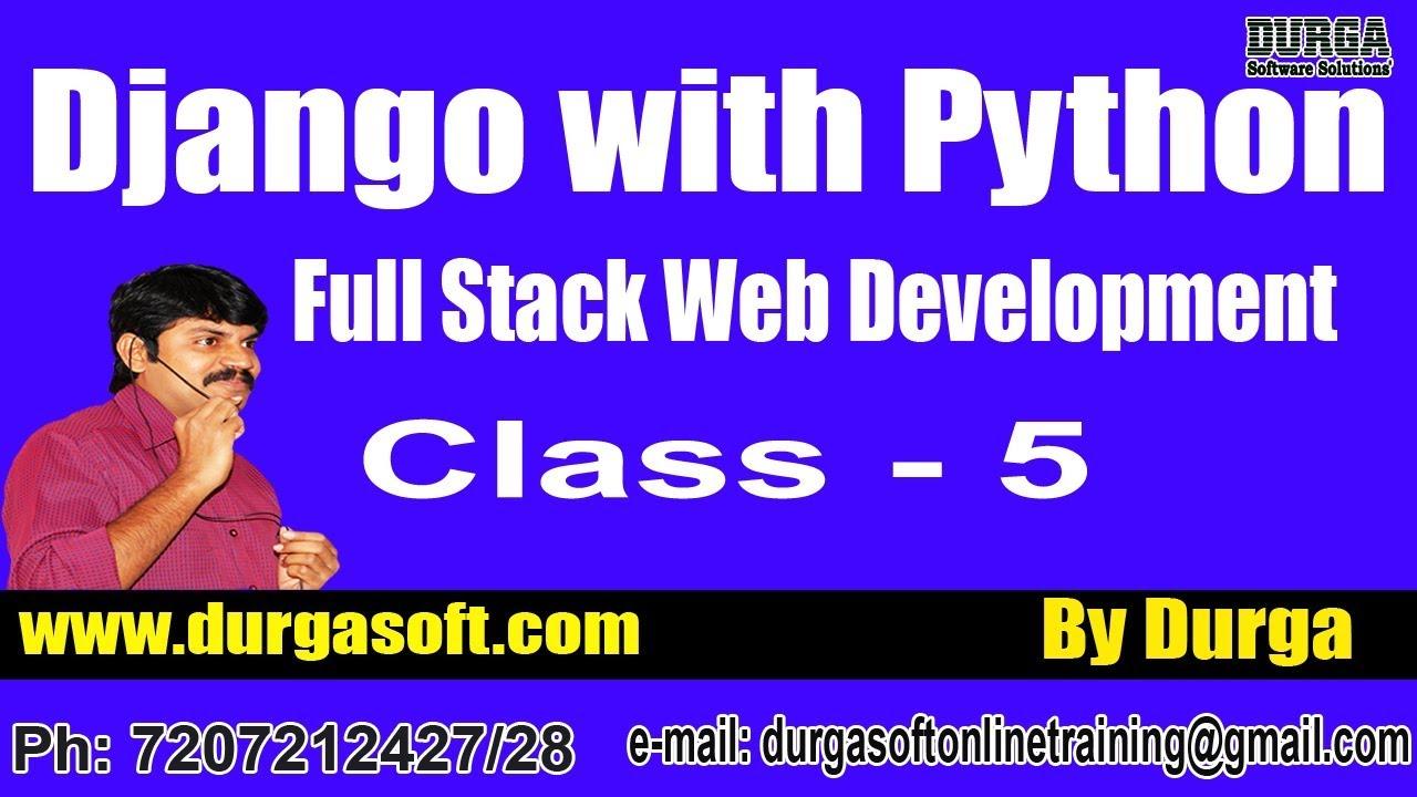Web Development DJANGO with PYTHON Online Training by Durga Sir On  31-05-2018 @ 8PM